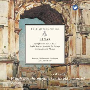 Elgar: Symphonies Nos. 1 & 2, In the South & other orchestral works