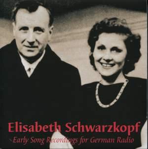 Elisabeth Schwarzkopf - Early Song Recordings for German Radio