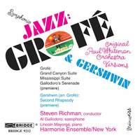 Ferd Grofe & George Gershwin - Symphonic Jazz
