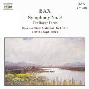Bax: Symphony No. 3 & The Happy Forest