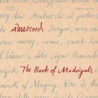 : The Book of Madrigals - Secular vocal music of the European Renaissance