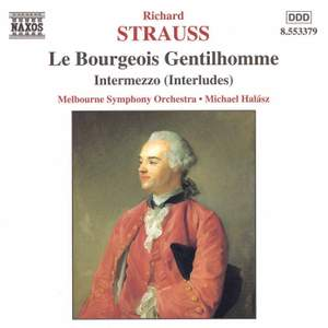 Strauss: Le Bourgeois Gentilhomme & Four Symphonic Interludes from Intermezzo