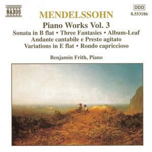 Mendelssohn: Piano Works, Vol. 3