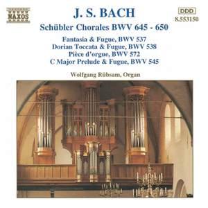 Bach: Schübler Chorales BWV645-650 & other organ works