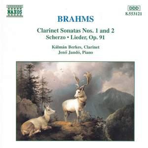 Brahms: Clarinet Sonata Nos. 1 & 2, Scherzo, & Lieder Op. 91