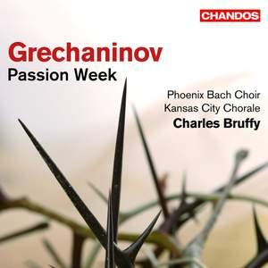 Grechaninov: Passion Week, Op. 58
