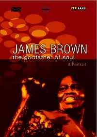 James Brown - The Godfather of Soul (A Portrait)