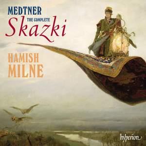 Medtner - The Complete Skazki