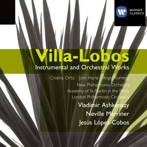Villa-Lobos - Instrumental and Orchestral Works