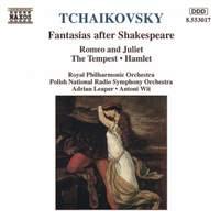 Tchaikovsky: Fantasias After Shakespeare