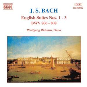 Bach, J S: English Suite No. 1 in A major, BWV806, etc.