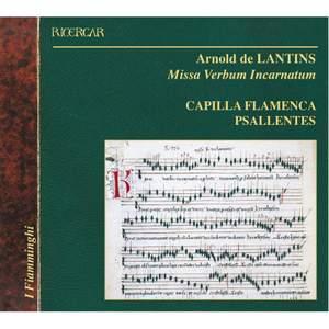 Arnold de Lantins: Missa Verbam Incarnatum