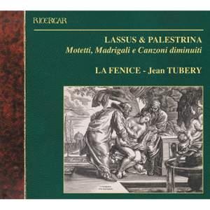 Lassus & Palestrina: Motetti, Madrigali e Canzoni Diminuiti
