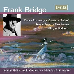 Frank Bridge: Dance Rhapsody, 'Rebus' Overture & Poems for Orchestra