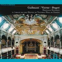Guilmant, Vierne & Dupre: Organ Works
