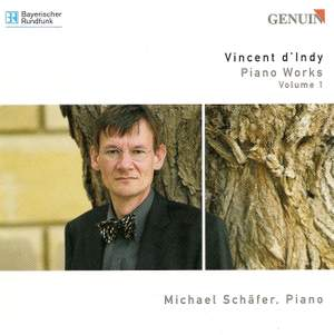 Vincent d'Indy - Piano Works Volume 1