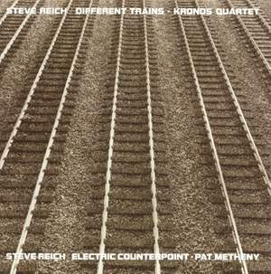 Reich: Different Trains & Electric Counterpoint