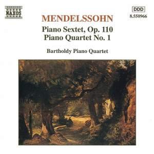 Mendelssohn: Piano Sextet & Piano Quartet No. 1