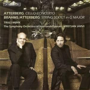 Atterberg: Cello Concerto & Brahms: String Sextet No. 2