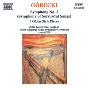 Gorecki: Symphony No. 3 & Three Pieces in the Old Style