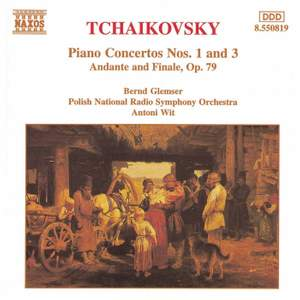 Tchaikovsky: Piano Concertos Nos. 1 & 3 and Andante & Finale