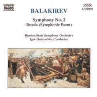 Balakirev: Symphony No. 2 & Symphonic Poem 'Russia'