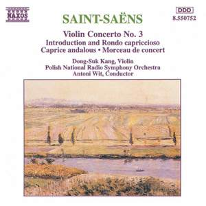 Saint-Saëns: Violin Concerto No. 3 & other violin works