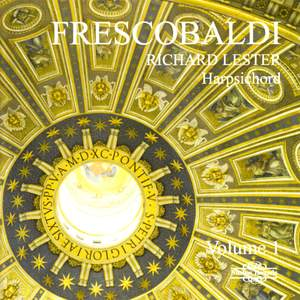 Richard Lester plays Frescobaldi - Volume 1