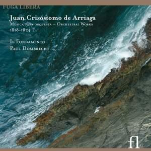 Arriaga: Overture in D major, Op. 20, etc.