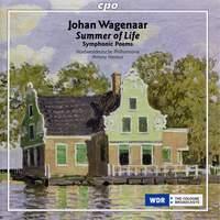 Wagenaar: Summer of Life (Symphonic Poems Volume 1)