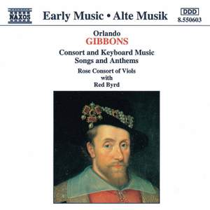 Gibbons: Consort And Keyboard Music, Songs And Anthems
