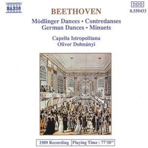 Beethoven: Mödlinger Tänz, Contredanses, Deutsche Tänze & Minuets