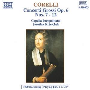 Corelli - Concerti Grossi, op. 6, Nos. 7-12