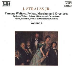 J. Strauss II: Waltzes, Polkas, Marches And Overtures, Vol. 4