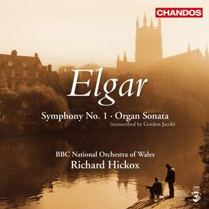 Elgar: Symphony No. 1 & Organ Sonata