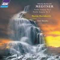 Medtner Violin Sonatas 1 & 3