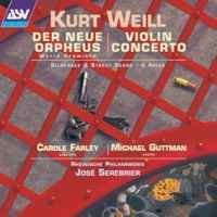 Weill: Der Neue Orpheus & other works