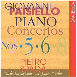Paisiello: Piano Concertos Nos. 2, 5, 6 & 8