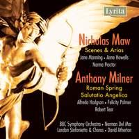 Maw, N: Scenes and Arias for Soprano, Mezzo-soprano, Contralto and Orchestra, etc.