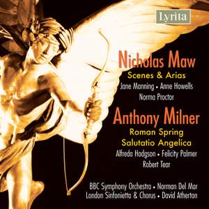 Maw, N: Scenes and Arias for Soprano, Mezzo-soprano, Contralto and Orchestra, etc.