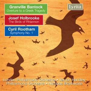 Bantock: Overture to a Greek Tragedy, Holbrooke: The Birds of Rhiannon
