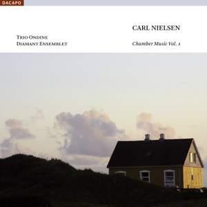 Nielsen - Chamber Music Volume 1
