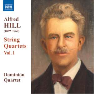 Alfred Hill: String Quartets Volume 1 Product Image