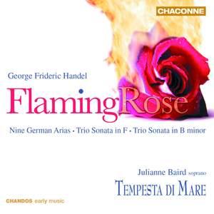 Handel - Flaming Rose