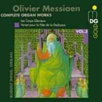 Messiaen: Complete Organ Works Vol. 3