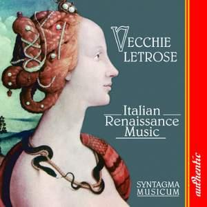 Vecchie Letrose - Italian Renaissance Music