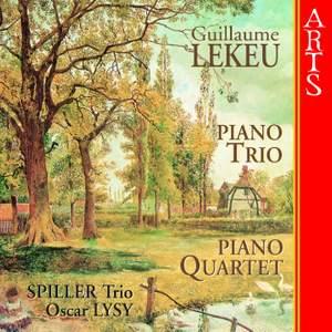 Lekeu: Piano Trio & Piano Quartet