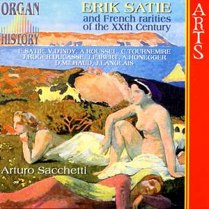 Organ History - Erik Satie and French rarities of the XXth Century