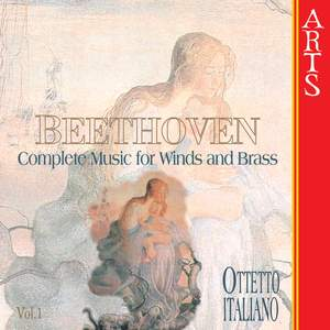 Beethoven - Complete Works for Wind & Brass, Vol. 1