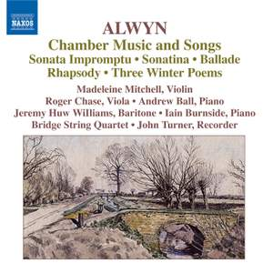 Alwyn - Chamber Music and Songs